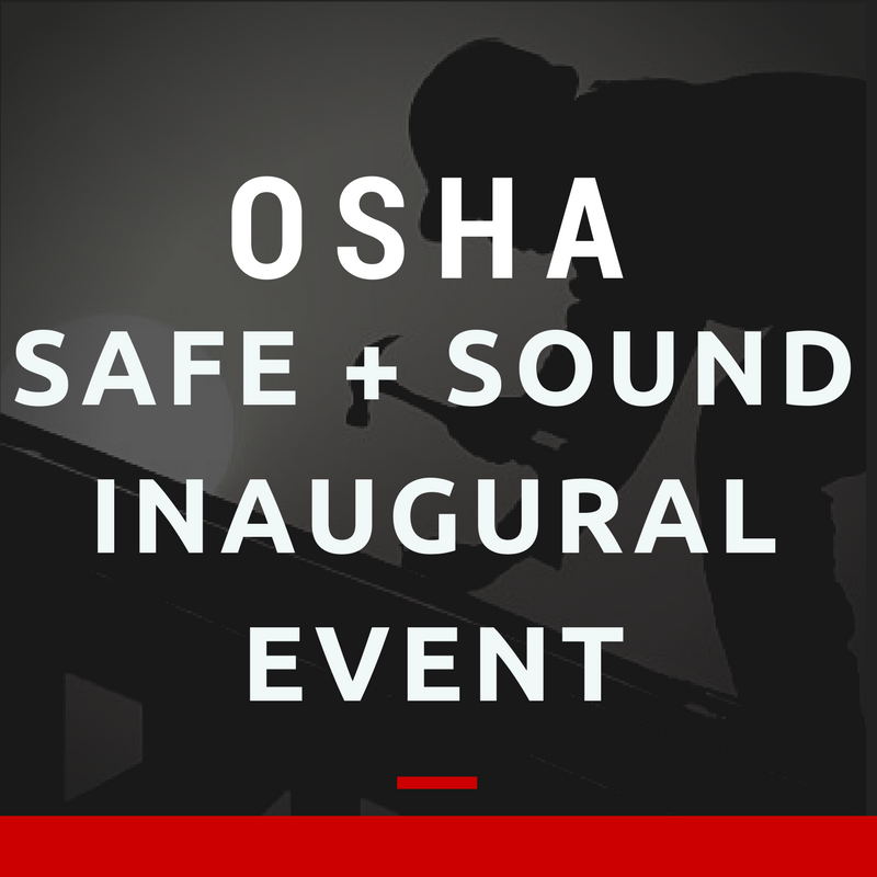 OSHA's Inaugural Safe + Sound Week