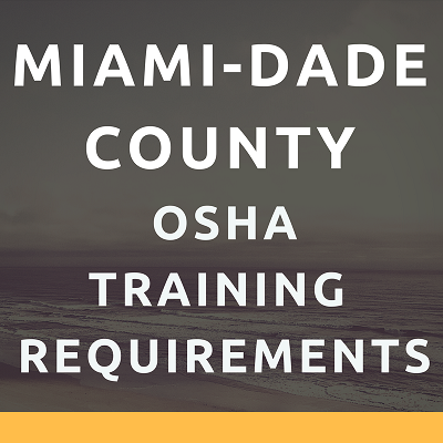 Miami-Dade County OSHA Training Requirements
