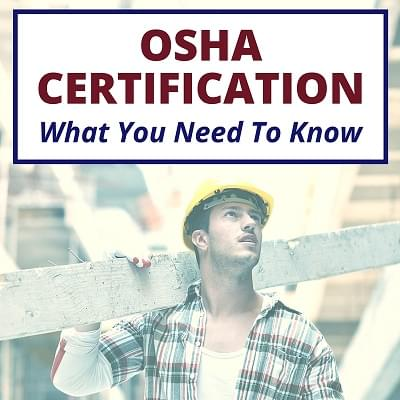 Osha Certification What Is It What Course Do I Need