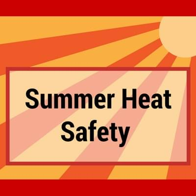Summer Heat Safety