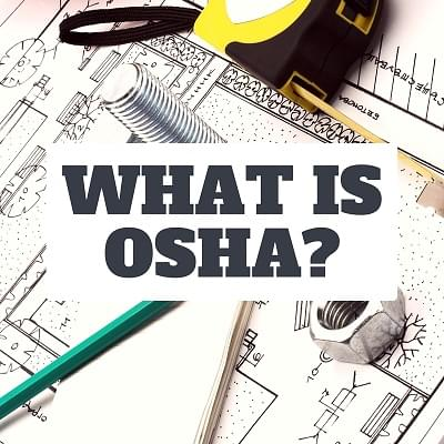OSHA Articles What Is OSHA