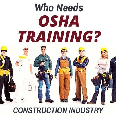Who Needs OSHA Training? - Construction Industry